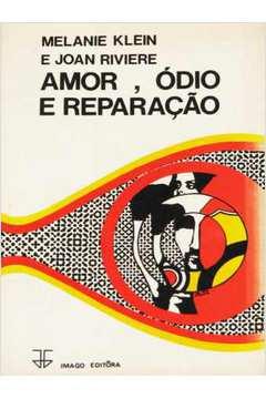Amor, Ódio e Reparação