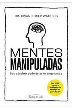Mentes Manipuladas - Seu Cérebro Pode Estar Te Enganando