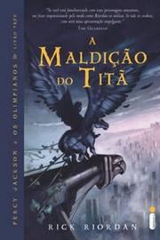 A Maldição do Titã - Percy Jackson e os Olimpianos - Livro Três