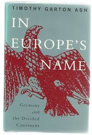 In Europes Name - Germany and the Divided Continent