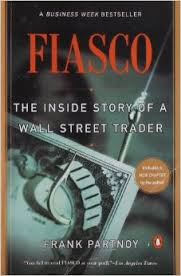 Fiasco - the Inside Story of a Wall Street Trader