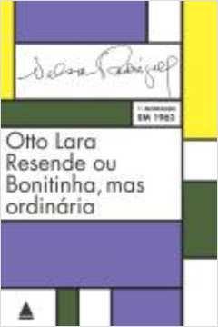 Otto Lara Resende Ou Bonitinha, Mas Ordinaria