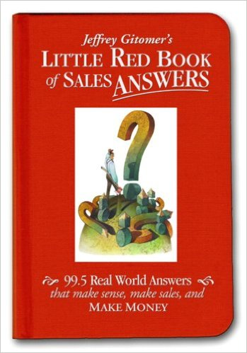 Little Red Book of Sales Answers: 99. 5 Real World Answers