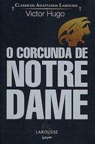 O Corcunda de Notre Dame ( Clássicos Adaptados Larousse )