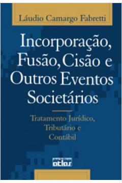 Incorporação, Fusão, Cisão e Outros Eventos Societários
