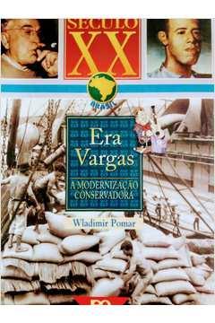 Era Vargas a Modernização Conservadora