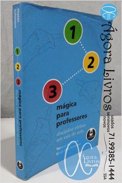 1 2 3 Mágica para Professores - Disciplina Efetiva Em Sala de Aula