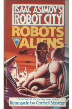 Isaac Asimovs Robot City Robots and Aliens Vol 2