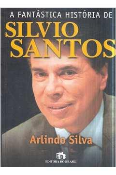 A Fantástica Historia de Silvio Santos
