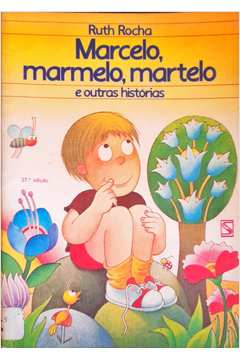 Marcelo Marmelo Martelo e Outras Histórias - Ruth Rocha