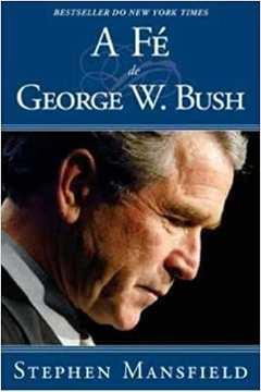 A Fé de George W. Bush
