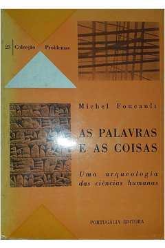 As Palavras e as Coisas: uma Arqueologia das Ciências Humanas