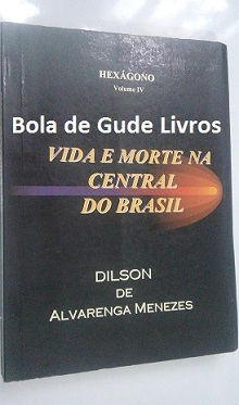 Vida e Morte na Central do Brasil
