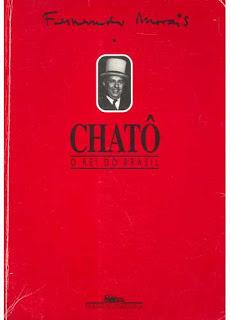 Chato, o Rei do Brasil de Fernando Morais pela Companhia das Letras (1994)