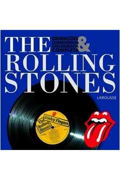 The Rolling Stones Gravações Comentadas e Discografia Completa