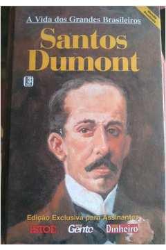 A Vida dos Grandes Brasileiros - Santos Dumont
