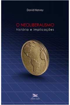 O Neoliberalismo : História e Implicações