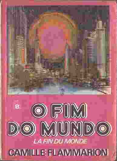 O Fim do Mundo - Camille Flammarion