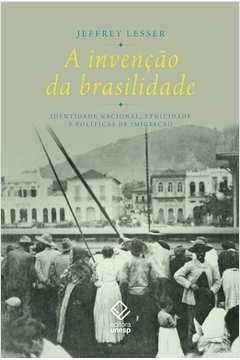 A Invenção da Brasilidade.