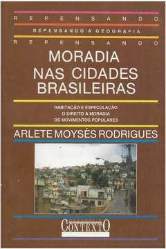 Moradia Nas Cidades Brasileiras - Coleção Repensando a Geografia