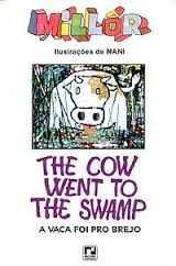 The Cow Went to Swamp - a Vaca foi Pro Brejo