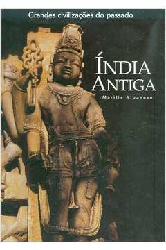 Grandes Civilizações do Passado: índia Antiga