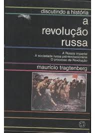 A Revolução Russa - Col. Discutindo a História