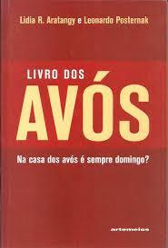 Livro dos Avós - na Casa dos Avós é Sempre Domingo? - Lidia R. Aratangy e Leonardo Posternak