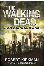 The Walking Dead a Ascensão do Governador 8°edição