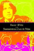 Oscar Wilde e os Assassinos À Luz de Velas