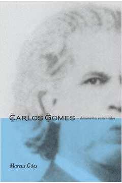 Carlos Gomes: Documentos Comentados