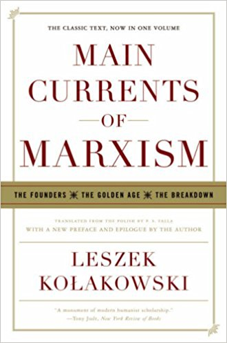 Main Currents of Marxism: the Founders, the Golden Age, the Breakdown