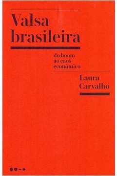Valsa Brasileira - do Boom ao Caos Economico