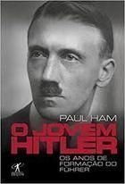 O Jovem Hitler. os Anos de Formação do Führer