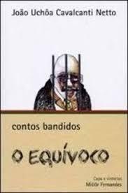Contos Bandidos - o Equivoco