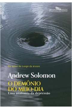 O Demônio do Meio-dia - uma Anatomia da Depressão