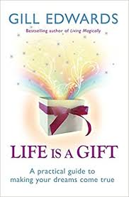Life is a Gift: the Four Cosmic Secrets For Making Your Dreams Come ..