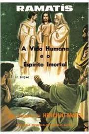 A Vida Humana e o Espírito Imortal