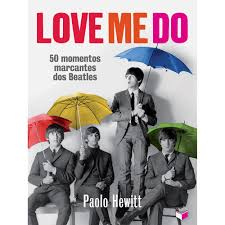 Love Me do /50 Momentos Marcantes dos Beatles