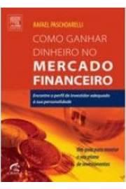 Como Ganhar Dinheiro no Mercado Financeiro de Rafael Paschoarelli pela Campus (2008)