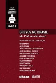 Greves no Brasil (de 1968 aos Dias Atuais) Volume 1