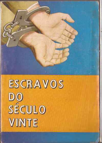 Escravos do Século Vinte - Edgard M. Berger e Oldemar Beskow