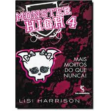 Monster High 4 : Mais Mortos do Que Nunca!