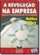 A Revolução na Empresa: Desperte a Satisfação Pessoal no Seu Trab de Matthew Gilbert pela Butterfly (2006)