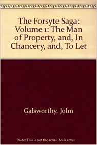 The Forsyte Saga: the Man of Property; in Chancery; to Let