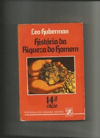 História da Riqueza do Homem de Leo Huberman pela Zahar (1978)
