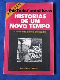 Histórias de um Novo Tempo - o Novíssimo Conto Brasileiro