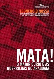 Mata! o Major Curió e as Guerrilhas do Araguaia