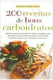 200 Receitas de Bons Carboidratos