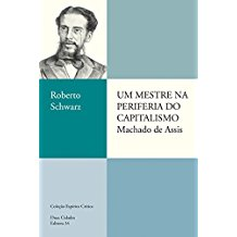 Um Mestre na Periferia do Capitalismo - Machado de Assis